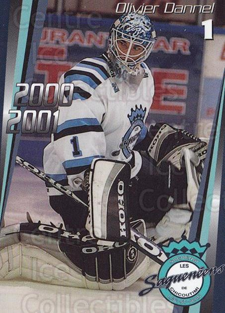 2000-01 Chicoutimi Sagueneens #1 Olivier Dannel<br/>1 In Stock - $3.00 each - <a href=https://centericecollectibles.foxycart.com/cart?name=2000-01%20Chicoutimi%20Sagueneens%20%231%20Olivier%20Dannel...&price=$3.00&code=84366 class=foxycart> Buy it now! </a>