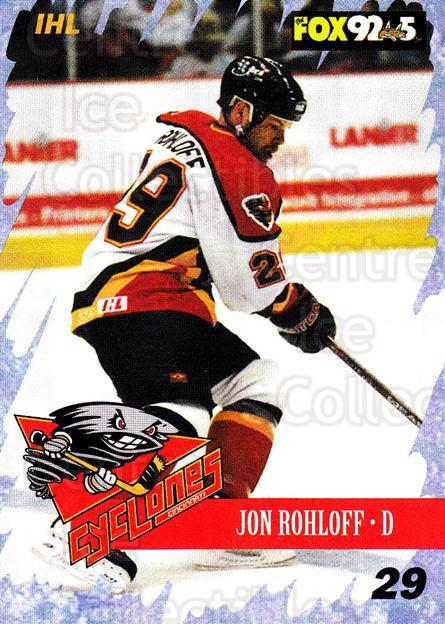 2000-01 Cincinnati Cyclones #14 Jon Rohloff<br/>4 In Stock - $3.00 each - <a href=https://centericecollectibles.foxycart.com/cart?name=2000-01%20Cincinnati%20Cyclones%20%2314%20Jon%20Rohloff...&quantity_max=4&price=$3.00&code=84394 class=foxycart> Buy it now! </a>