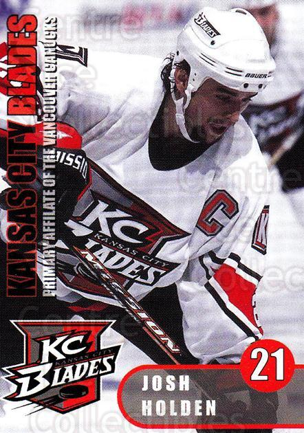 2000-01 Kansas City Blades #13 Josh Holden<br/>2 In Stock - $3.00 each - <a href=https://centericecollectibles.foxycart.com/cart?name=2000-01%20Kansas%20City%20Blades%20%2313%20Josh%20Holden...&quantity_max=2&price=$3.00&code=85565 class=foxycart> Buy it now! </a>