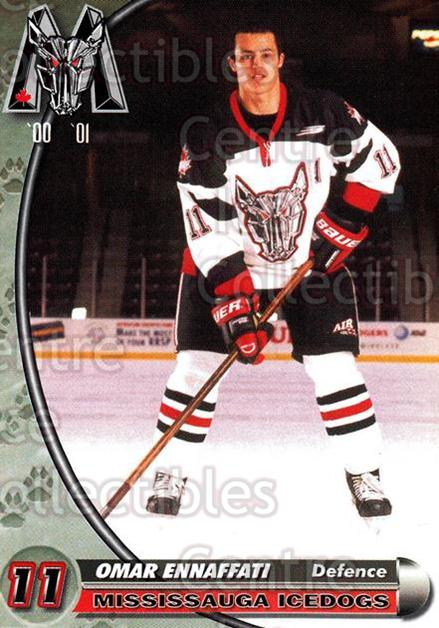 2000-01 Mississauga Ice Dogs #10 Omar Ennaffati<br/>8 In Stock - $3.00 each - <a href=https://centericecollectibles.foxycart.com/cart?name=2000-01%20Mississauga%20Ice%20Dogs%20%2310%20Omar%20Ennaffati...&quantity_max=8&price=$3.00&code=85787 class=foxycart> Buy it now! </a>