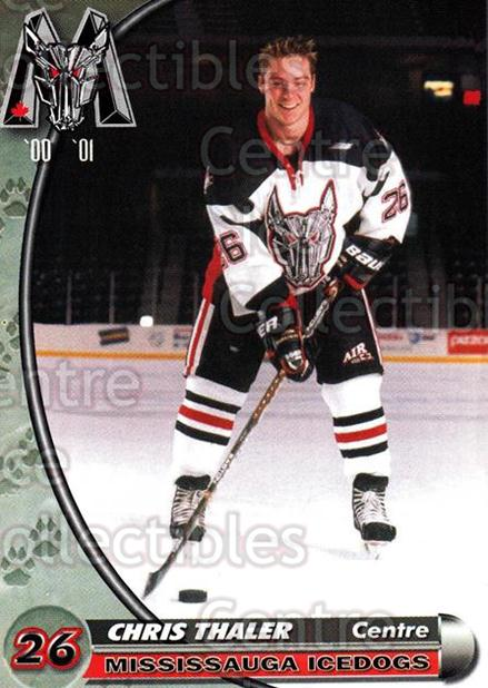 2000-01 Mississauga Ice Dogs #23 Chris Thaler<br/>1 In Stock - $3.00 each - <a href=https://centericecollectibles.foxycart.com/cart?name=2000-01%20Mississauga%20Ice%20Dogs%20%2323%20Chris%20Thaler...&quantity_max=1&price=$3.00&code=85799 class=foxycart> Buy it now! </a>