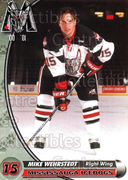 2000-01 Mississauga Ice Dogs #25 Mike Wehrstedt<br/>7 In Stock - $3.00 each - <a href=https://centericecollectibles.foxycart.com/cart?name=2000-01%20Mississauga%20Ice%20Dogs%20%2325%20Mike%20Wehrstedt...&quantity_max=7&price=$3.00&code=85801 class=foxycart> Buy it now! </a>