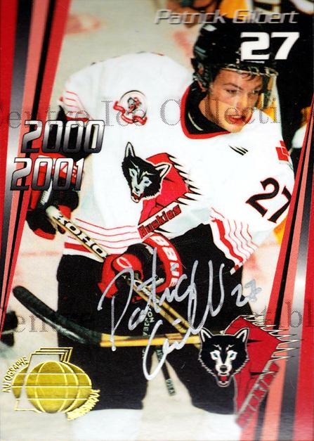 2000-01 Rouyn-Noranda Huskies Autographed #15 Patrick Gilbert<br/>3 In Stock - $5.00 each - <a href=https://centericecollectibles.foxycart.com/cart?name=2000-01%20Rouyn-Noranda%20Huskies%20Autographed%20%2315%20Patrick%20Gilbert...&quantity_max=3&price=$5.00&code=87518 class=foxycart> Buy it now! </a>
