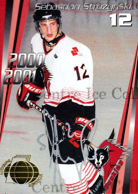 2000-01 Rouyn-Noranda Huskies Autographed #5 Sebastien Strozynski<br/>3 In Stock - $5.00 each - <a href=https://centericecollectibles.foxycart.com/cart?name=2000-01%20Rouyn-Noranda%20Huskies%20Autographed%20%235%20Sebastien%20Stroz...&quantity_max=3&price=$5.00&code=87533 class=foxycart> Buy it now! </a>