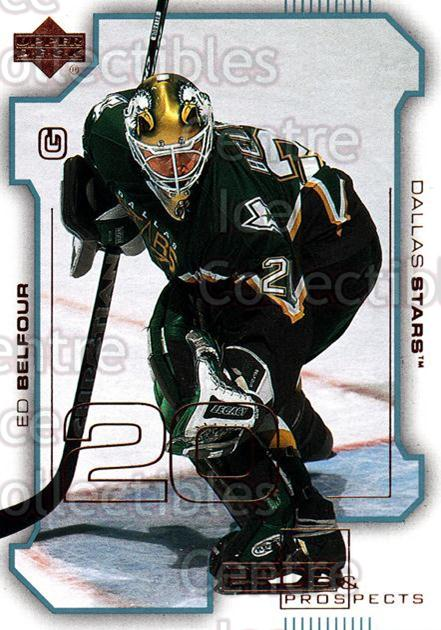 2000-01 UD Pros and Prospects #29 Ed Belfour<br/>8 In Stock - $1.00 each - <a href=https://centericecollectibles.foxycart.com/cart?name=2000-01%20UD%20Pros%20and%20Prospects%20%2329%20Ed%20Belfour...&price=$1.00&code=90038 class=foxycart> Buy it now! </a>