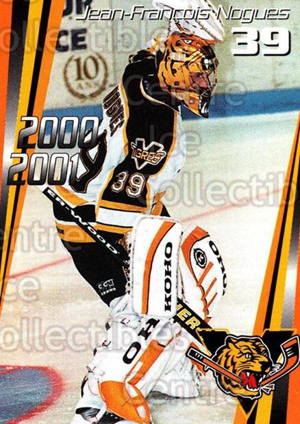 2000-01 Victoriaville Tigres #16 Jean-Francois Nogues<br/>5 In Stock - $3.00 each - <a href=https://centericecollectibles.foxycart.com/cart?name=2000-01%20Victoriaville%20Tigres%20%2316%20Jean-Francois%20N...&quantity_max=5&price=$3.00&code=91676 class=foxycart> Buy it now! </a>