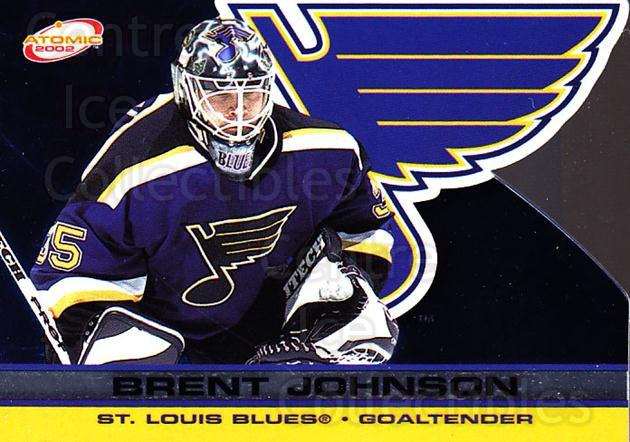 2001-02 Atomic #81 Brent Johnson<br/>9 In Stock - $1.00 each - <a href=https://centericecollectibles.foxycart.com/cart?name=2001-02%20Atomic%20%2381%20Brent%20Johnson...&quantity_max=9&price=$1.00&code=91854 class=foxycart> Buy it now! </a>