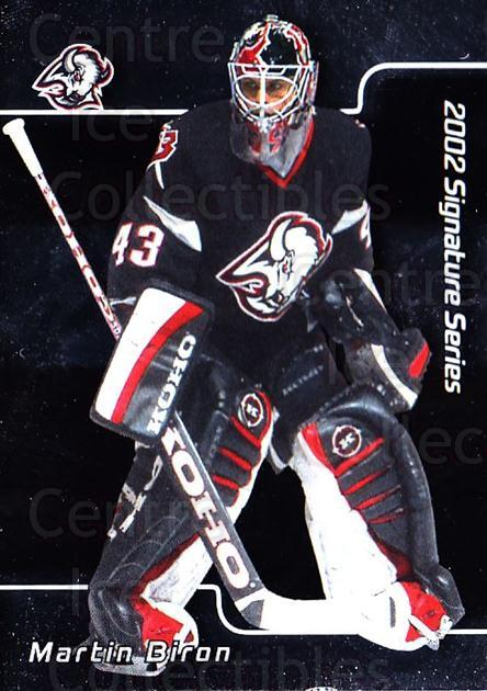 2001-02 BAP Signature Series #150 Martin Biron<br/>7 In Stock - $1.00 each - <a href=https://centericecollectibles.foxycart.com/cart?name=2001-02%20BAP%20Signature%20Series%20%23150%20Martin%20Biron...&quantity_max=7&price=$1.00&code=92447 class=foxycart> Buy it now! </a>