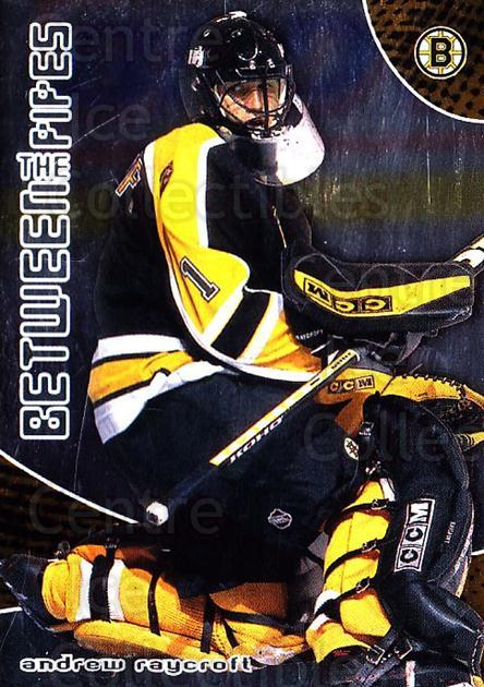 2001-02 Between the Pipes #32 Andrew Raycroft<br/>5 In Stock - $1.00 each - <a href=https://centericecollectibles.foxycart.com/cart?name=2001-02%20Between%20the%20Pipes%20%2332%20Andrew%20Raycroft...&quantity_max=5&price=$1.00&code=92673 class=foxycart> Buy it now! </a>