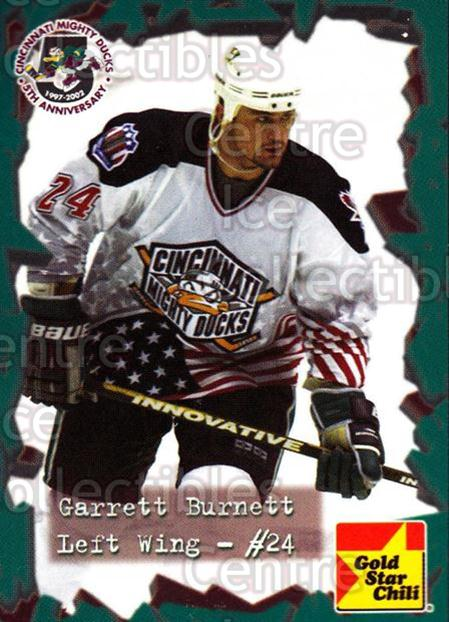 2001-02 Cincinnati Mighty Ducks #13 Garrett Burnett<br/>2 In Stock - $3.00 each - <a href=https://centericecollectibles.foxycart.com/cart?name=2001-02%20Cincinnati%20Mighty%20Ducks%20%2313%20Garrett%20Burnett...&quantity_max=2&price=$3.00&code=93089 class=foxycart> Buy it now! </a>