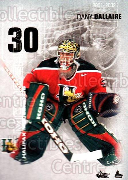 2001-02 Halifax Mooseheads #7 Dany Dallaire<br/>10 In Stock - $3.00 each - <a href=https://centericecollectibles.foxycart.com/cart?name=2001-02%20Halifax%20Mooseheads%20%237%20Dany%20Dallaire...&quantity_max=10&price=$3.00&code=94199 class=foxycart> Buy it now! </a>