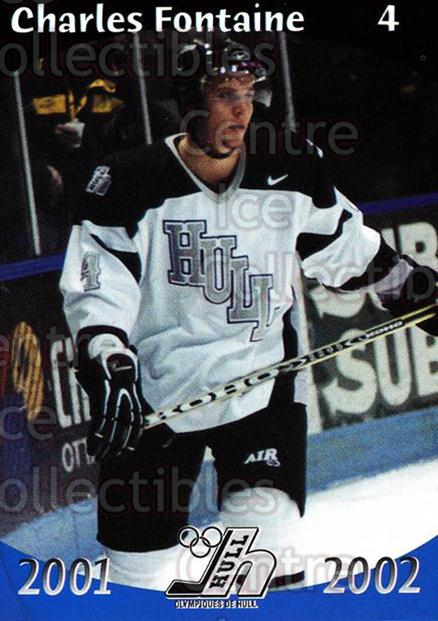 2001-02 Hull Olympiques #3 Charles Fontaine<br/>6 In Stock - $3.00 each - <a href=https://centericecollectibles.foxycart.com/cart?name=2001-02%20Hull%20Olympiques%20%233%20Charles%20Fontain...&quantity_max=6&price=$3.00&code=94279 class=foxycart> Buy it now! </a>