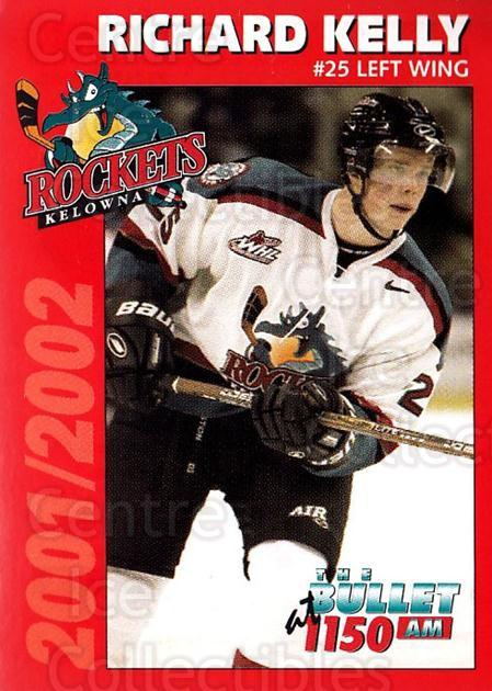 2001-02 Kelowna Rockets #11 Richard Kelly<br/>6 In Stock - $3.00 each - <a href=https://centericecollectibles.foxycart.com/cart?name=2001-02%20Kelowna%20Rockets%20%2311%20Richard%20Kelly...&price=$3.00&code=94350 class=foxycart> Buy it now! </a>