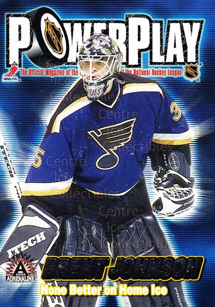2001-02 Adrenaline Power Play #30 Brent Johnson<br/>10 In Stock - $2.00 each - <a href=https://centericecollectibles.foxycart.com/cart?name=2001-02%20Adrenaline%20Power%20Play%20%2330%20Brent%20Johnson...&quantity_max=10&price=$2.00&code=94847 class=foxycart> Buy it now! </a>