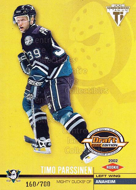 2001-02 Titanium Draft Day Edition #103 Timo Parssinen<br/>3 In Stock - $3.00 each - <a href=https://centericecollectibles.foxycart.com/cart?name=2001-02%20Titanium%20Draft%20Day%20Edition%20%23103%20Timo%20Parssinen...&quantity_max=3&price=$3.00&code=97129 class=foxycart> Buy it now! </a>