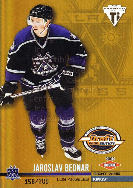 2001-02 Titanium Draft Day Edition #134 Jaroslav Bednar<br/>4 In Stock - $3.00 each - <a href=https://centericecollectibles.foxycart.com/cart?name=2001-02%20Titanium%20Draft%20Day%20Edition%20%23134%20Jaroslav%20Bednar...&quantity_max=4&price=$3.00&code=97156 class=foxycart> Buy it now! </a>
