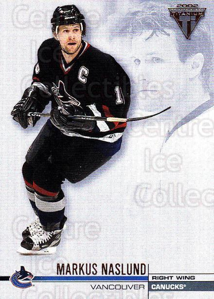 2001-02 Titanium Retail #137 Markus Naslund<br/>7 In Stock - $1.00 each - <a href=https://centericecollectibles.foxycart.com/cart?name=2001-02%20Titanium%20Retail%20%23137%20Markus%20Naslund...&quantity_max=7&price=$1.00&code=97236 class=foxycart> Buy it now! </a>