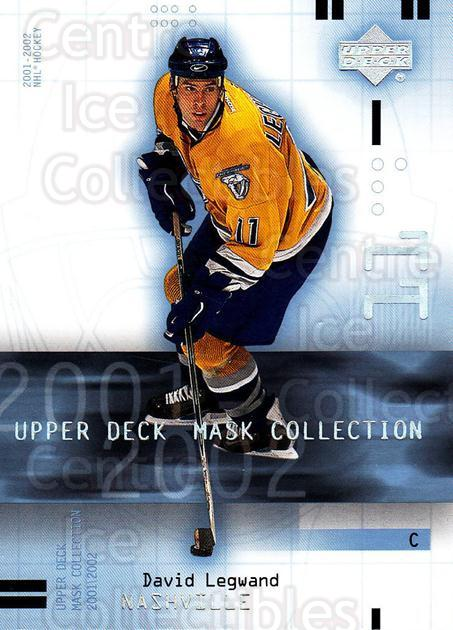 2001-02 UD Mask Collection #53 David Legwand<br/>6 In Stock - $1.00 each - <a href=https://centericecollectibles.foxycart.com/cart?name=2001-02%20UD%20Mask%20Collection%20%2353%20David%20Legwand...&quantity_max=6&price=$1.00&code=98419 class=foxycart> Buy it now! </a>