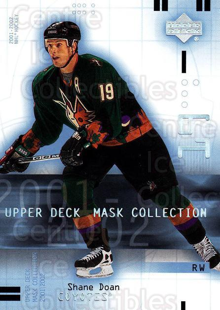 2001-02 UD Mask Collection #76 Shane Doan<br/>6 In Stock - $1.00 each - <a href=https://centericecollectibles.foxycart.com/cart?name=2001-02%20UD%20Mask%20Collection%20%2376%20Shane%20Doan...&quantity_max=6&price=$1.00&code=98441 class=foxycart> Buy it now! </a>