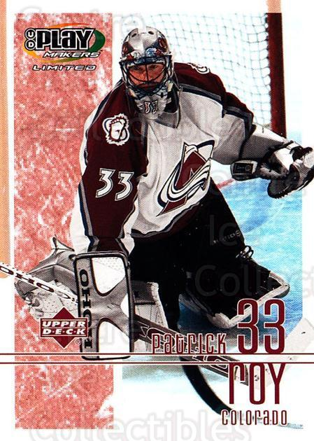 2001-02 UD Playmakers #26 Patrick Roy<br/>3 In Stock - $3.00 each - <a href=https://centericecollectibles.foxycart.com/cart?name=2001-02%20UD%20Playmakers%20%2326%20Patrick%20Roy...&price=$3.00&code=98523 class=foxycart> Buy it now! </a>