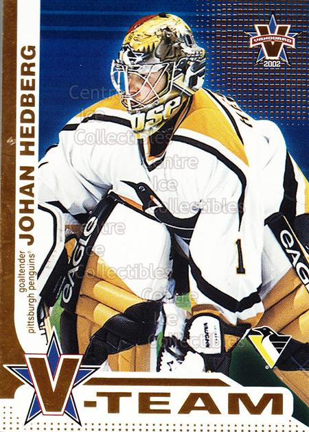 2001-02 Vanguard V-Team #8 Johan Hedberg<br/>5 In Stock - $3.00 each - <a href=https://centericecollectibles.foxycart.com/cart?name=2001-02%20Vanguard%20V-Team%20%238%20Johan%20Hedberg...&quantity_max=5&price=$3.00&code=99962 class=foxycart> Buy it now! </a>